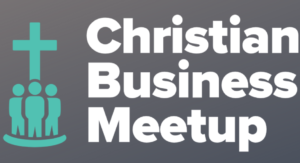 Christian Business Meetup @ Team Expansion